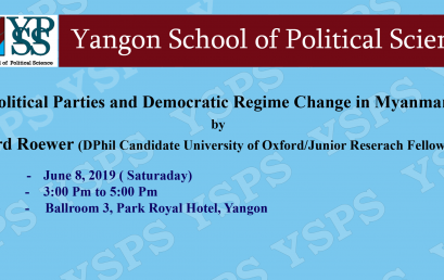 """Political Parties and Democratic Regime Change in Myanmar"" by Richard Roewer (DPhil Candidate University of Oxford/Junior Reserach Fellow GIGA)"