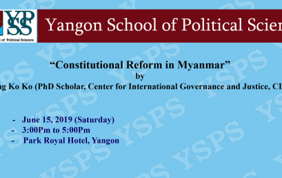 """Public Talk: """"Constitutional Reform in Myanmar"""" by Naing Ko Ko (PhD Scholar, Center for International Governance and Justice,CIGJ)"""